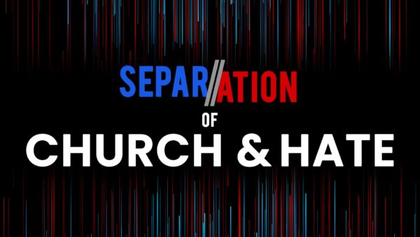 Separation of Church & Hate